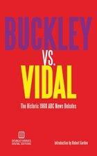 Buckley vs. Vidal: The Historic 1968 ABC News Debates