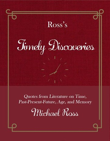 Rosss Timely Discoveries Quotes From Literature On Time Past
