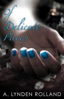 Book Of Delicate Pieces by A. Lynden Rolland