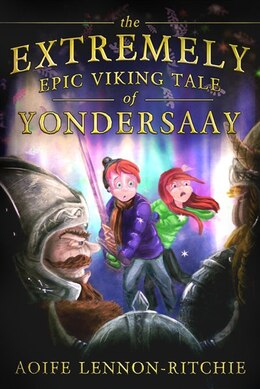 Book The Extremely Epic Viking Tale Of Yondersaay by Aoife Lennon-ritchie