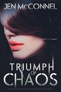 Triumph Of Chaos by Jen Mcconnel