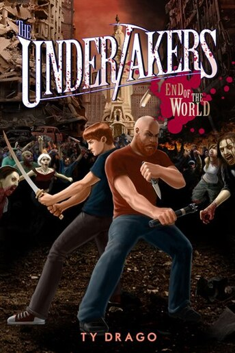 The Undertakers: End Of The World by Ty Drago