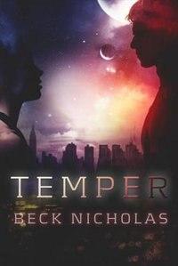 Temper by Beck Nicholas