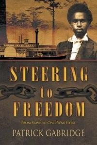 Book Steering to Freedom by Patrick Gabridge
