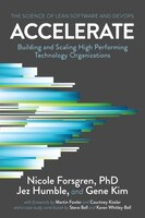 Accelerate: The Science Of Lean Software And Devops: Building And Scaling High Performing…