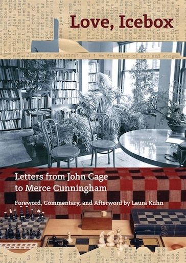 Love, Icebox: Letters From John Cage To Merce Cunningham by John Cage