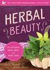 Herbal Beauty: All-natural Skin, Body, And Hair Care by Caleb Warnock