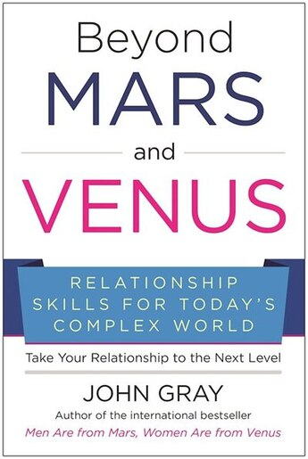 Beyond mars and venus relationship skills for todays complex world beyond mars and venus relationship skills for todays complex world by john gray fandeluxe Images
