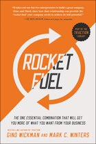 Rocket Fuel: The One Essential Combination That Will Get You More of What You Want from Your…