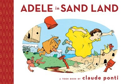 Adele In Sand Land: Toon Level 1 by Claude Ponti