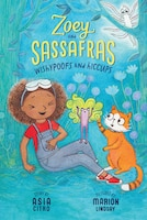 Wishypoofs And Hiccups: Zoey And Sassafras #9