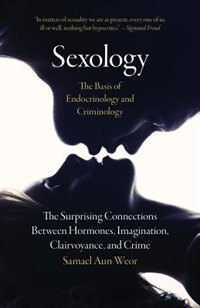 Book Sexology: The Basis of Endocrinology and Criminology: The Surprising Connections Between Hormones… by Samael Aun Weor