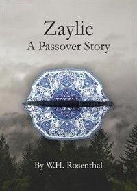 Zaylie: A Passover Story by Bill Rosenthal