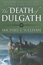 The Death of Dulgath: Riyria Chronicles #3