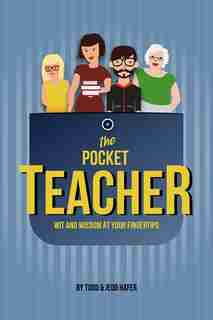 The Pocket Teacher: Wit And Wisdom At Your Fingertips by Todd Hafer