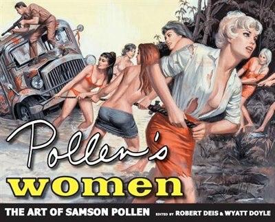 Pollen's Women: The Art of Samson Pollen by Samson Pollen
