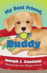 My Best Friend, Buddy by Joseph J. Cacciotti