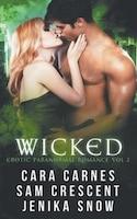 Wicked: Erotic Paranormal Romance Vol 2