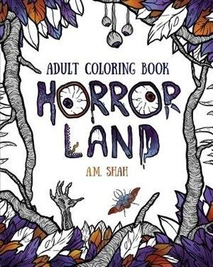 Adult coloring book: Horror Land de A.M. Shah