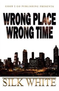 Wrong Place, Wrong Time by Silk White