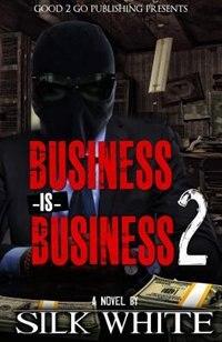 Business is Business 2 de Silk White