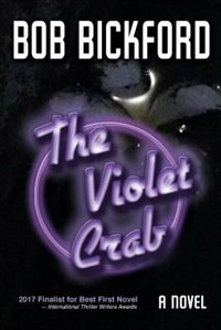 The Violet Crab: A Kahlo and Crowe Mystery by Bob Bickford
