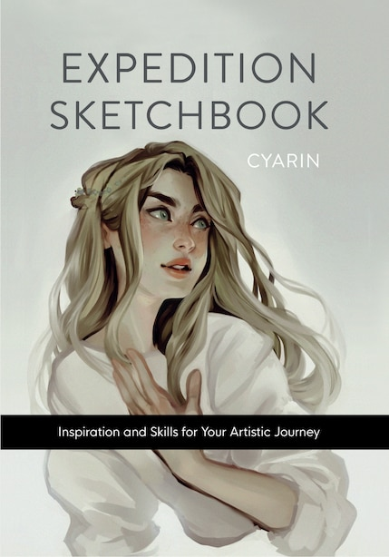 Expedition Sketchbook: Inspiration And Skills For Your Artistic Journey by Laura Brouwers