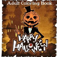 Adult Coloring Books: Happy Halloween Coloring Books For Adult