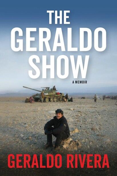 The Geraldo Show: A Memoir de Geraldo Rivera