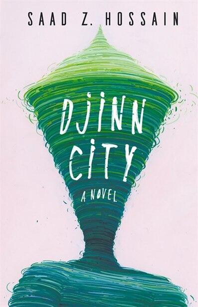 Djinn City by Saad Z. Hossain