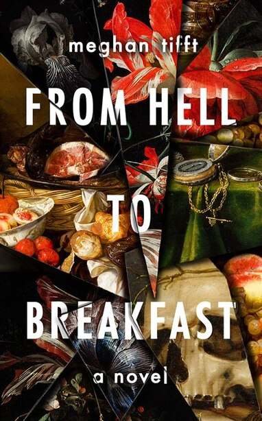 From Hell To Breakfast by Meghan Tifft