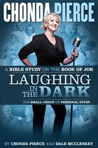 Laughing In the Dark: A Bible Study on the Book of Job