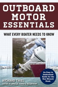Outboard Motor Essentials: What Every Boater Needs to Know