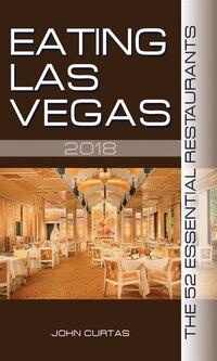 Eating Las Vegas 2018: The Essential Restaurants