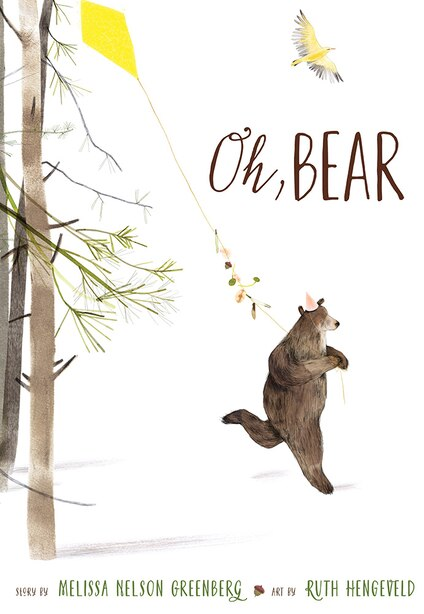 Oh, Bear by Melissa Nelson Greenberg