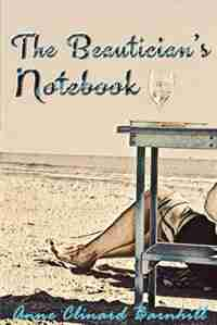 The Beautician's Notebook by Anne Clinard Barnhill
