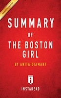 Summary of The Boston Girl: by Anita Diamant  Includes Analysis