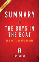 Summary of The Boys in the Boat: by Daniel James Brown  Includes Analysis