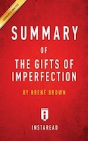 Summary of The Gifts of Imperfection: by Brené Brown A01 Includes Analysis