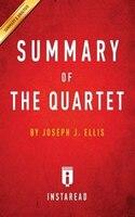 Summary of The Quartet: by Joseph J. Ellis  Includes Analysis