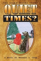 Quiet Times? (The Sean O'Rourke Series Book 5)