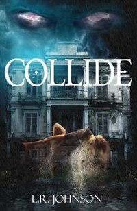 COLLIDE by L.R. Johnson