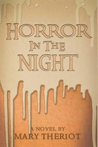 Horror in the Night: Gregory's Story by Mary Theriot