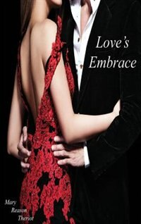 Love's Embrace by Mary Reason Theriot