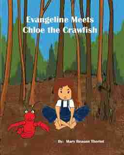 Evangeline meets Chloe the Crawfish by Mary Reason Theriot