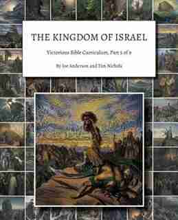 The Kingdom of Israel: Victorious Bible Curriculum, Part 5 of 9 by Joe Anderson