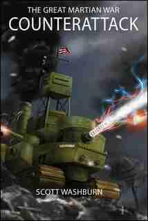 The Great Martian War: Counterattack by Scott Washburn