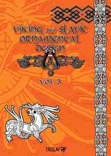 Viking and Slavic Ornamental Designs: Volume 3 by Igor Gorewicz