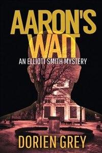 Aaron's Wait by Dorien Grey