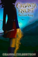Crisanta Knight: The Lost King